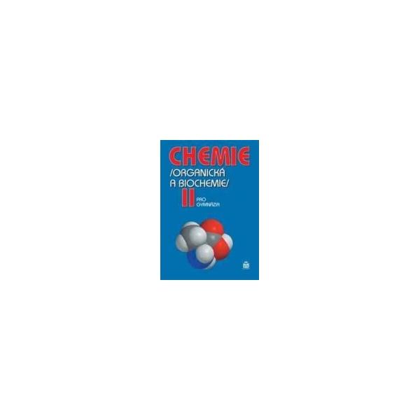 Chemie pro gymnázia II. (Organická a biochemie)