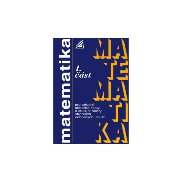 Matematika pro SOŠ a studijní obory SOU, 1. část