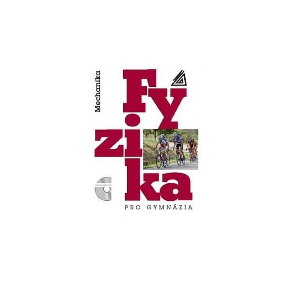 Fyzika pro gymnázia - Mechanika + CD