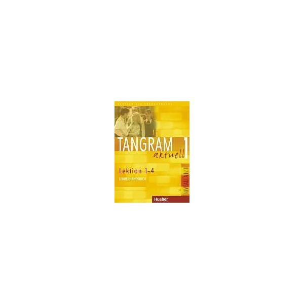 Tangram aktuell 1. Lektion 1-4 Lehrerhandbuch