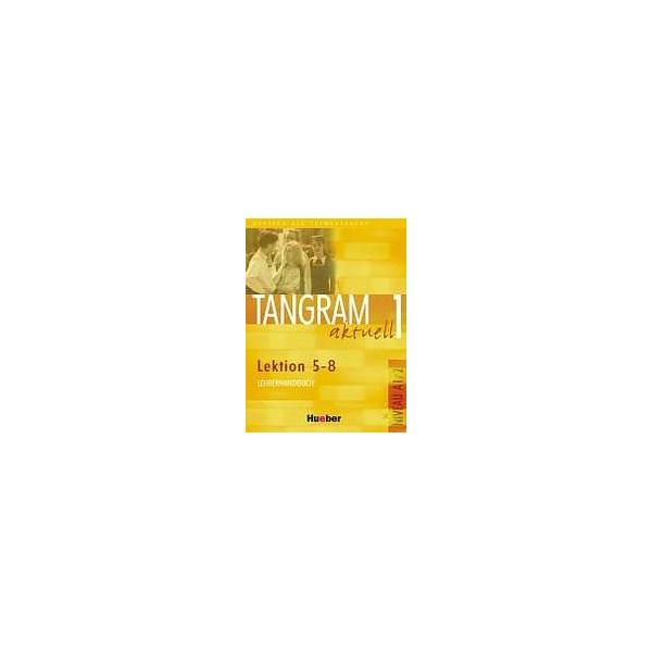 Tangram aktuell 1. Lektion 5-8 Lehrerhandbuch