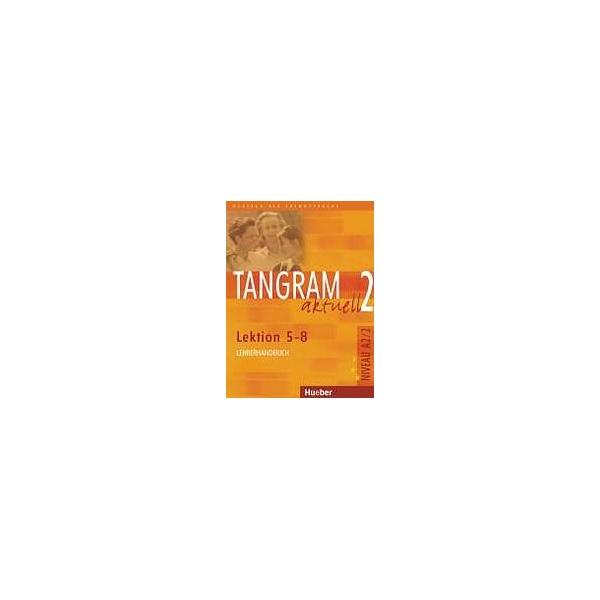 Tangram aktuell 2. Lektion 5-8 Lehrerhandbuch