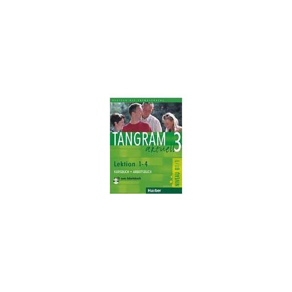 Tangram aktuell 3. Lektion 1-4 Kursbuch + Arbeitsbuch mit Audio-CD zum Arbeitsbuch